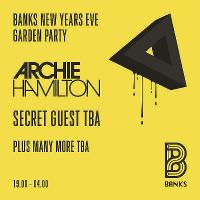 Banks NYE Garden Party with Archie Hamilton