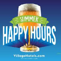 Village Hotel - Summer Happy Hours