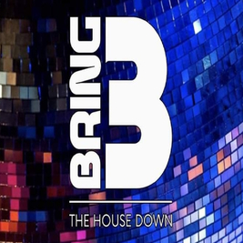 BRING THE HOUSE DOWN FESTIVAL