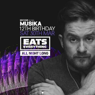 Nightvision /// Musika 12th Birthday x EATS EVERYTHING