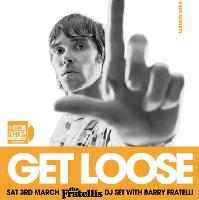 get loose the fratellis dj set with barry fratelli