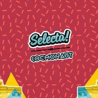 Selecta x Cosmonaut x £3 List