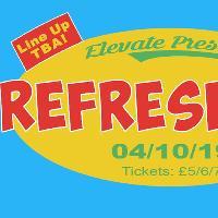 Elevate Presents: Refreshers