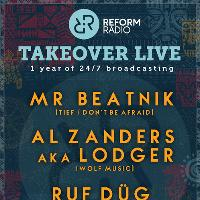 Reform Radio - Takeover Live - MR BEATNICK, AL ZANDERS & RUF DUG