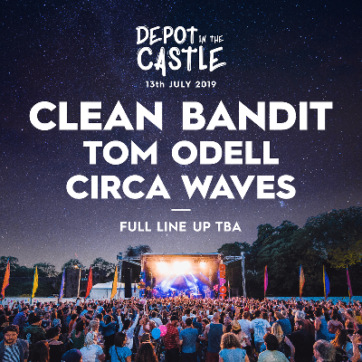 Depot in the Castle W/ Clean Bandit & Tom Odell