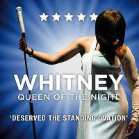 Whitney?Queen of the Night
