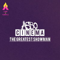 ASBO Cinema - The Greatest Showman