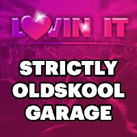 Lovin It Strictly Old Skool Garage 3 Massive Pa