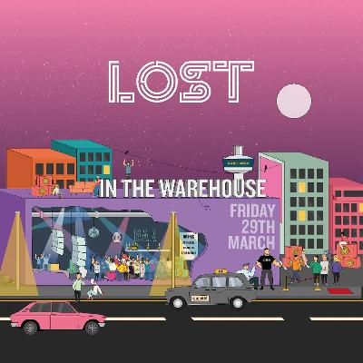 LOST In The Warehouse : Hangar 34 : Fri 29th March