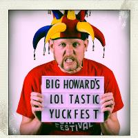 Hilarity Bites presents... Big Howard's LOL-tastic Yukfest