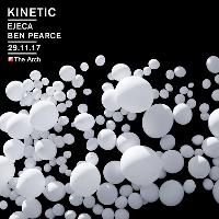 EJECA Presents Kinetic w/ Ben Pearce