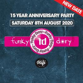Funky Dory 15 Year Anniversary Tickets | HiFi Club Leeds  | Sat 8th August 2020 Lineup