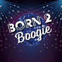Born 2 Boogie