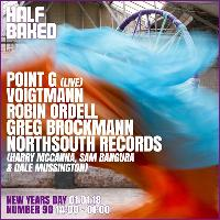 Half Baked NYD 18 w/ Point G (Live), Voigtmann & more!