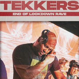 TEKKERS END OF LOCKDOWN RAVE FRIDAY 30th JULY