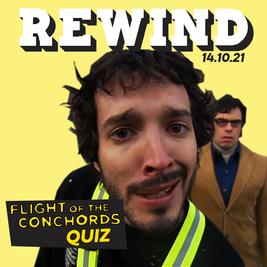 Rewind Flight of the Conchords Quiz