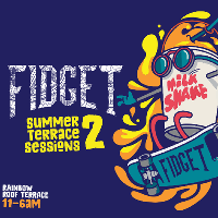 Fidget pres. The Summer Terrace Sessions 2 w/ Development + more