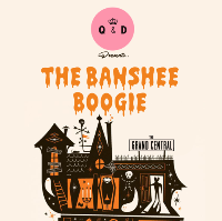 Q&D Presents // The Banshee Boogie