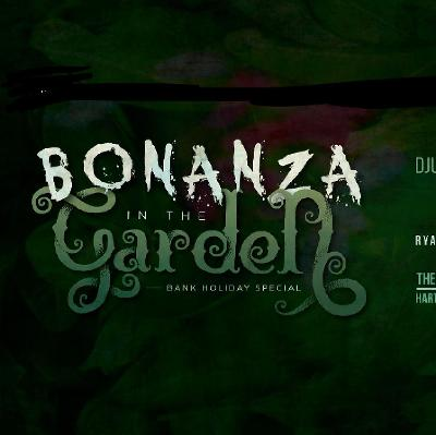 Bonanza in the Garden OPENING PARTY