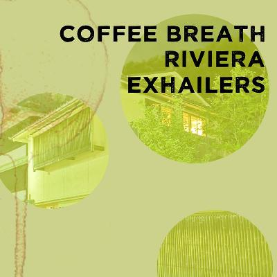 YH#6 Coffee Breath / Riviera (Italy) / Exhailers