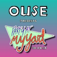 OUSE Presents: Party a My Yard