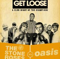 Get Loose Special - The Stone Roses v Oasis Club Night