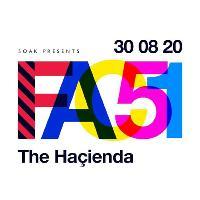 Soak presents FAC51 The Hacienda w/ Derrick Carter & DJ Sneak