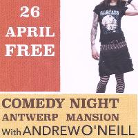 Antwerp Mansion Comedy Night Ft ANDREW O'NEILL