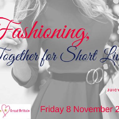 Fashioning, Together for Short Lives