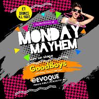 Monday Mahyem - Goodboys Live on Stage