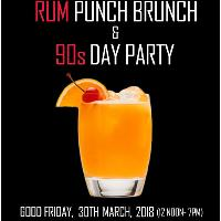 Rum Punch Brunch & 90s Day Party