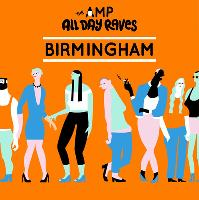 The AMP All Day Raves : Birmingham