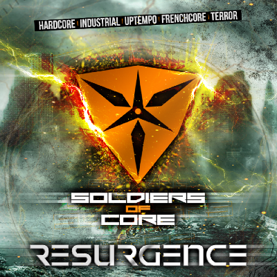 SOLDIERS OF CORE - RESURGENCE