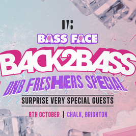 Bass Face // Back2Bass . DNB FRESHERS SPECIAL +VerySpecialGuests