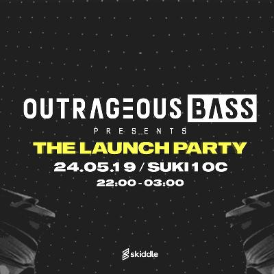 Outrageous Bass Presents - The Launch Party
