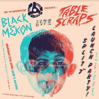 The 45 Consortium Presents Table Scraps & Black Mekon