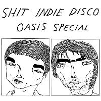 Shit Indie Disco - Oasis Special