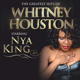 Nya King Brilliant Whitney Houston Tribute