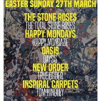 Total Stone Roses.Oaysis.Happy Mondaze .True Order.Tom Hingley