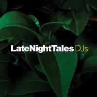 Late Night Tales DJs