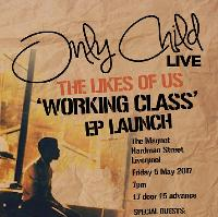 ONLY CHILD - Working Class EP Launch