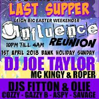 THE LAST SUPPER - INFLUENCE REUNION - EASTER BANK HOLIDAY SUNDAY