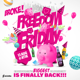 BROKE! Presents: Freedom Friday!