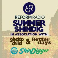 Reform Radio Summer Shindig