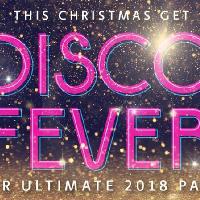 Disco Fever : Christmas Party 2018