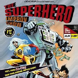 Some People - The Superhero Improv Show Tickets   Rhyl Little Theatre   Studio Rhyl    Fri 5th July 2019 Lineup