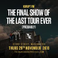 Kurupt FM - Manchester - The Last Tour Ever (Probably)