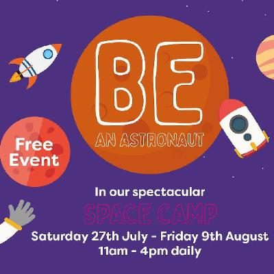 Be An Astronaut At The Malls Space Camp The Mall Luton