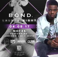 BOND. Launch night with Live P.A from Not3s