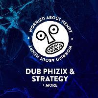 WAH w/ Dub Phizix & Strategy